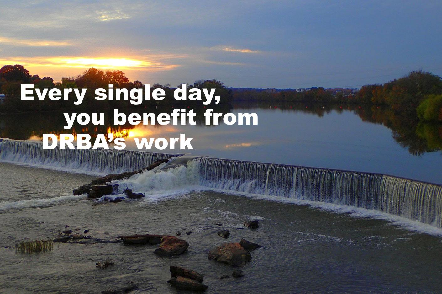 Every Single Day, You Benefit From DRBA's Work